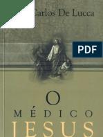 Livro em Pdf - 'O Médico Jesus' - José Carlos De Lucca