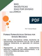 3 - FORMAS FARMACÊUTICAS OBTIDAS POR DIVISÃO MECÂNICA