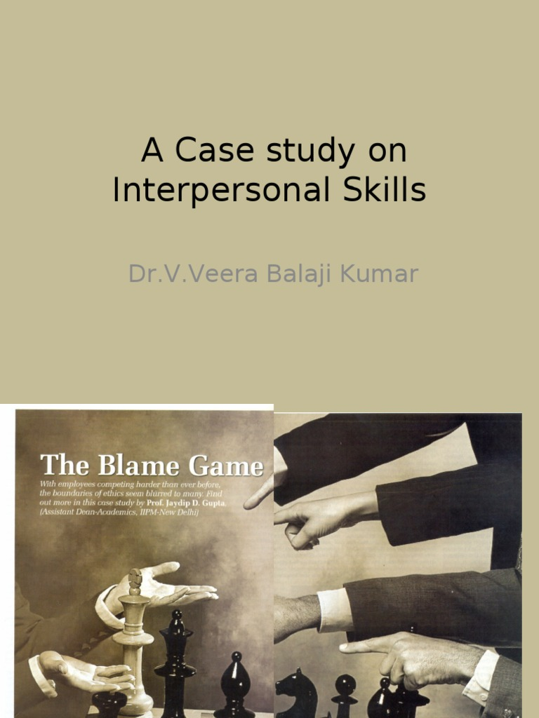 case study on interpersonal relationship Although interpersonal communication requires at least two people, the most  if  this is the case, think about which processes you can implement with your.