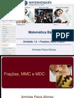 Unidade 01.2- Frações, MMC e MDC