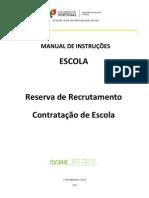 Manual de Instruções - Reserva de Recrutamento e Contratação de Escola - 2013