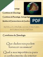 Modelo e Dinâmica da Estrutura Interna da Geosfera.
