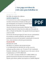 Governo do Acre paga servidora da Educação há três anos para trabalhar no Maranhão