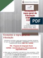 Casos especiais de tributação ICMS IPI PIS COFINS (1)
