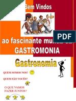 O Fascinante Mundo Da Gastronomia - Ronaldo Barretos