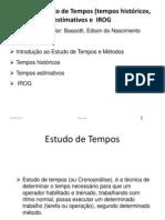 Estudo de Tempos (tempos históricos, estimativos e  IROG