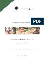 2008 Relatório Fotográfico Cidade Criança Araçuai (MAI-JUN-08)