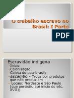 Aula 2º ano - O trabalho escravo no Brasil