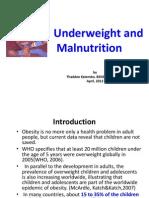 Underweight and Malnutrition