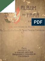 Album do Pará em 1899 na administração do Governo De Sua Ex cia o Senr. Dr José Paes de Carvalho