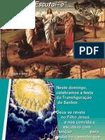 Transfiguração do Senhor - Escutai-o