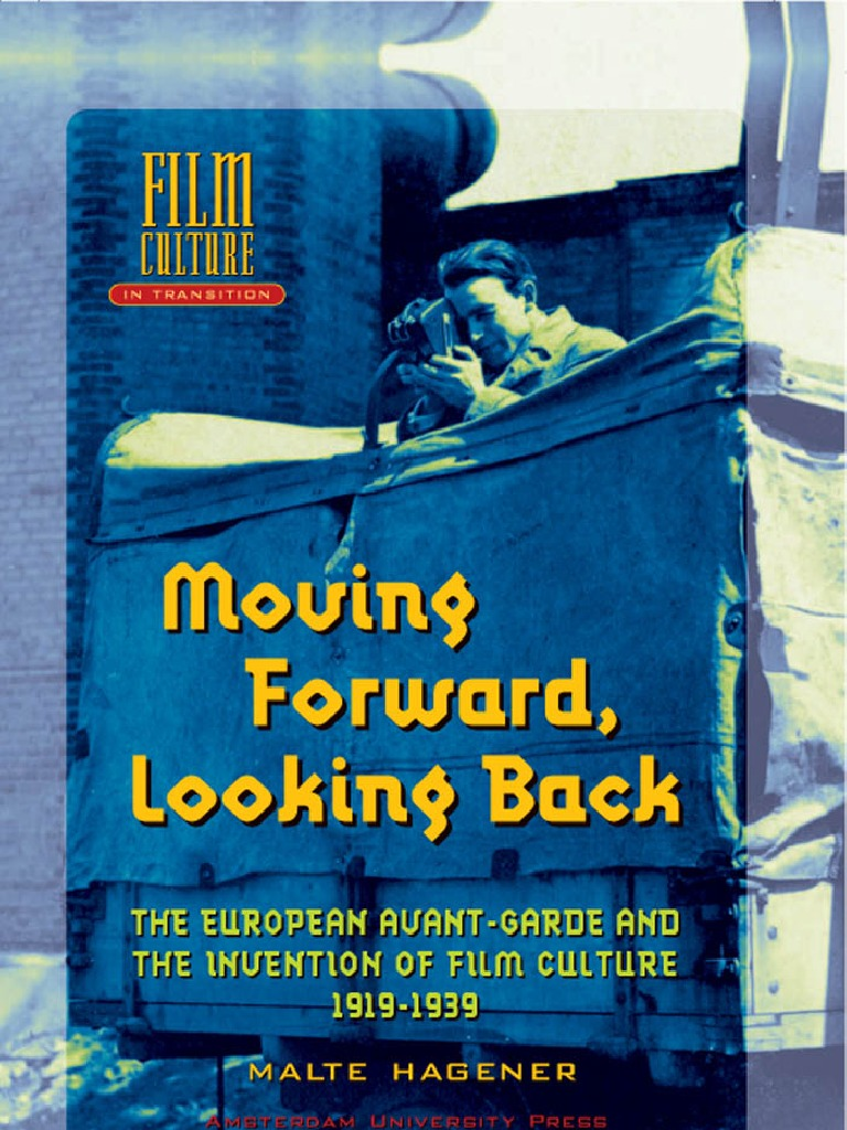 Moving Forward_The European Avant-Garde and the Invention of Film ...