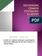 Recognising Common Psychiatric Illnesses