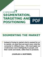 Market Segmentation, Targeting and Positioning