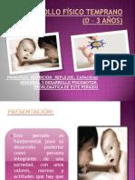DESARROLLO FÍSICO TEMPRANO (0 – 3 AÑOS