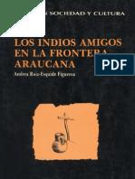Los Indios Amigos en La Frontera Araucana -  Andrea  Ruiz-Esquide Fiperoa