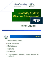 Spatially Explicit  Riparian Management Mike Liquori Outline • Review Policy Goals