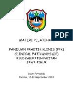 Dody Firmanda 2013 - Materi Pelatihan Panduan Praktik Klinis dan  Clinical Pathways RSUD Pacitan Jawa Timur 12-13 September 2013