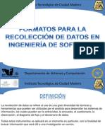 Formatos Para La Recoleccion de Datos en Ingenieria de Software