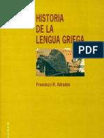 Adrados, Francisco RF - Historia de la lengua griega. De los orígenes a nuestros días - Ed. Gredos 1999