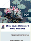 Ética saúde alimentar meio ambiente dia 23.08.13 Neuza