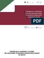 Valorificarea Rezultatelor Cercetarii Din Universitati. Proprietatea Intelectuala Si Planul de Afaceri