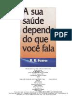 A Sua Saúde Depende do que Você Fala - RR Soares