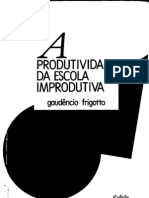 FRIGOTTO_AProdutividadeDaEscolaImprodutiva