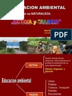 11.  EDUCACION AMBIENTAL (Educación Pasiva y Activa)