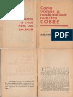 Cómo vamos a nacionalizar nuestro cobre (Salvador Allende)