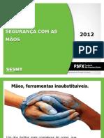 1 - Treinamento Revisado Seguranca Das Maos 29-06-2012