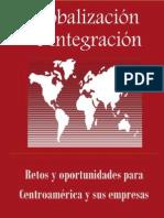 Globalización e Integración Regional. Retos y Oportunidades para Centroamérica y sus Empresas - Mauricio Chaves Mesén