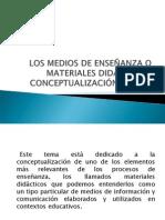 Los Medios o Materiales Didacticos