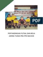 Pertandingan Futsal Dan Bola Jaring Tunas Pra Ppd Bachok