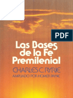 Charles C. Ryrie - Las Bases de La Fe Piemilenial