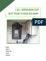 Projek 12 Menukar Cut Out Fuse 3 Fasa 63 Amp