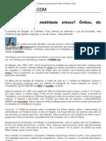 A solução para mobilidade urbana_ Ônibus, diz Peñalosa - Mundo