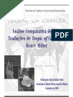 Análise Comparativa de Duas Traduções de Trópico de Câncer. Maria Eulália Pinto