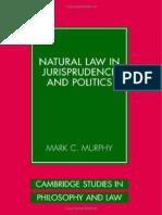 MURPHY, Mark C. - Natural Law in Jurisprudence and Politics -Cambridge University Press (2006)