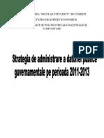 Strategia de Administrare a Datoriei Publice Guvernamentale Pe Perioada 2011-2013
