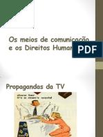Os meios de comunicação e os Direitos Humanos