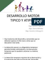 DESARROLLO Motor Atipico Tipico