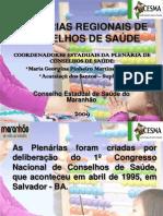 PLENÁRIAS REGIONAIS DE CONSELHOS DE SAÚDE 2009 ACATAIAÇÚ