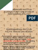 Perkembangan Institusi Kuasa,Autoriti Dan Stuktur Pentabditan [Politik