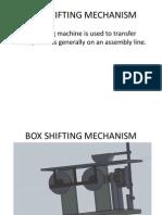 Box Shifting Mechanism