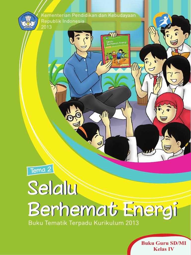 Buku Guru Tema 2 Selalu Berhemat Energi Kelas Iv Sd Kurikulum 2013