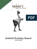 Mike Mahler's Aggressive Strength Kettle Bell Workshop Manual