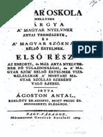 Ágoston Antal - Magyar oskola, melynek tárgya a Magyar nyelvnek anyai természete és a Magyar szóknak belső értelmek 1805.