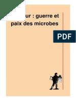 Pasteur _ Guerre Et Paix Des Microbes