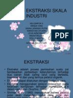 Proses Ekstraksi Skala Industri